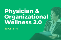 Physician and Organizational Wellness at Spring Summit