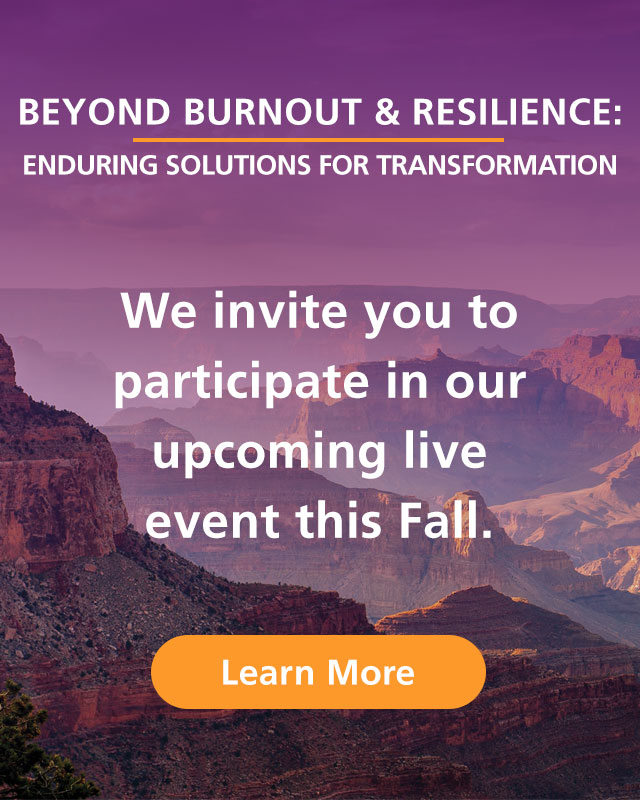 Beyond Burnout and Resilience
