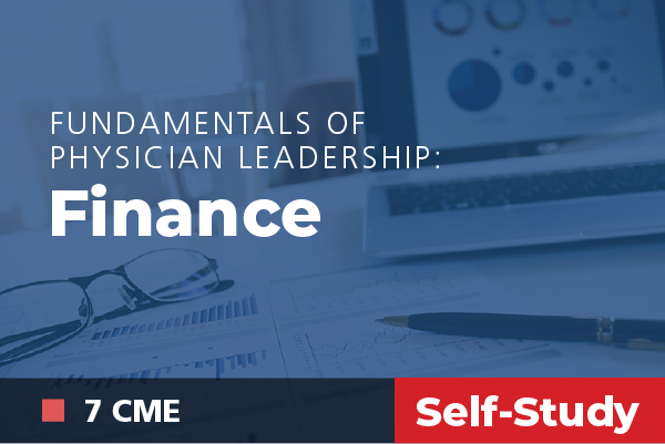 Fundamentals of Physician Leadership: Online Course Finance