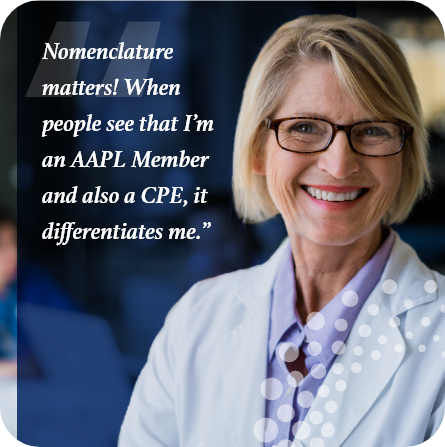 Nomenclature matters! When people see that I'm an AAPL Member and also a CPE, it differentiates me.