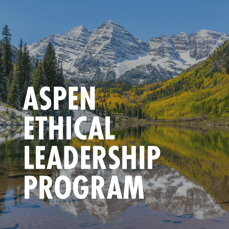 Aspen Ethical Leadership Program - Supporting ethical awareness, analysis and action