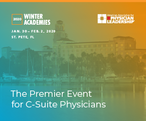 Join us at 2020 Winter Academies, the premier event for aspring & established c-suite physicians to learn and network. - Register now to save 20%!