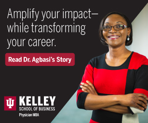 Kelley Physician MBA: Amplify your impact— while transforming your career.