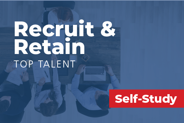 Recruit and Retain Top Talent