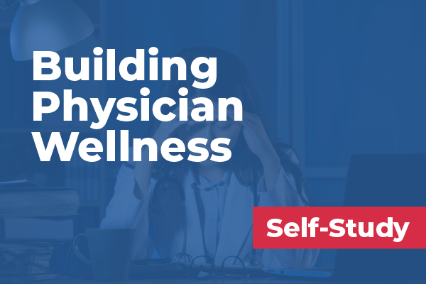 Building Physician Wellness